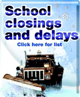 Click for school closings and delays